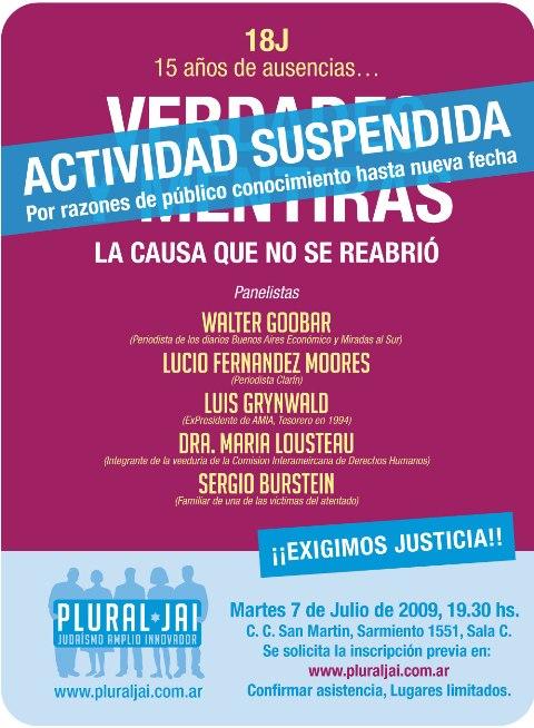 SUSPENDIDA - Plural JAI - 07/07/2009 - 19:30 hs - 18J - VERDADES Y MENTIRAS - La Causa que no se reabrió