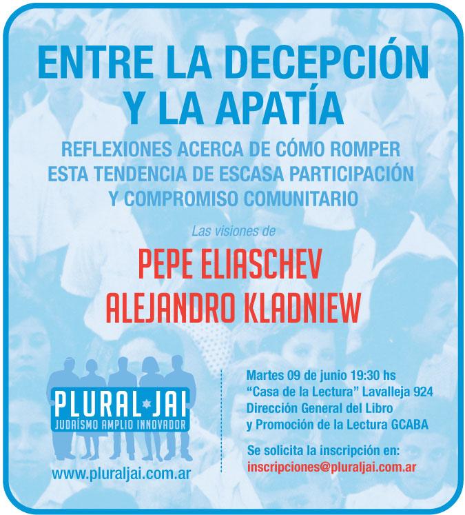 Plural JAI - 09/06/2009 - 19:30 hs - Entre la Decepción y la Apatía - Pepe ELIASCHEV y Alejandro KLADNIEW